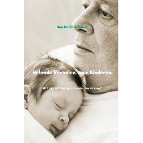 Helende verhalen voor kinderen - Ann Marie Ackaert (ISBN: 9789402142952)