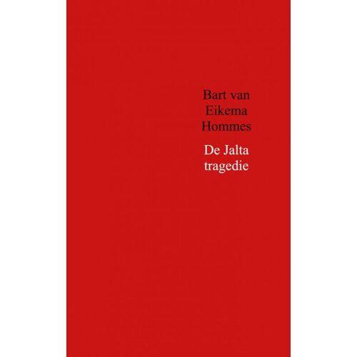 De Jalta tragedie - Bart van Eikema Hommes (ISBN: 9789402177459)