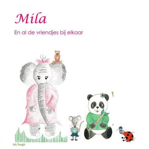 Mila en al de vriendjes bij elkaar - Trogh Iris (ISBN: 9789402178609)