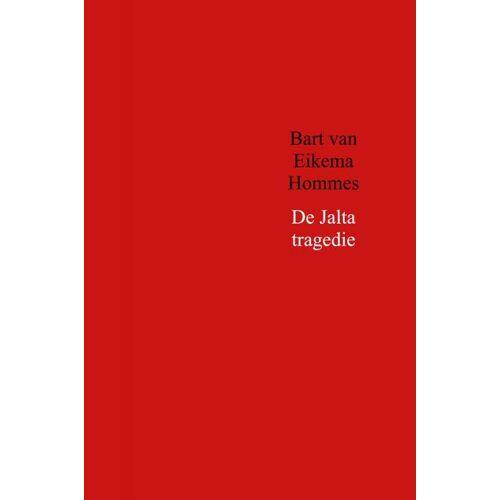 De Jalta tragedie - Bart van Eikema Hommes (ISBN: 9789402180381)