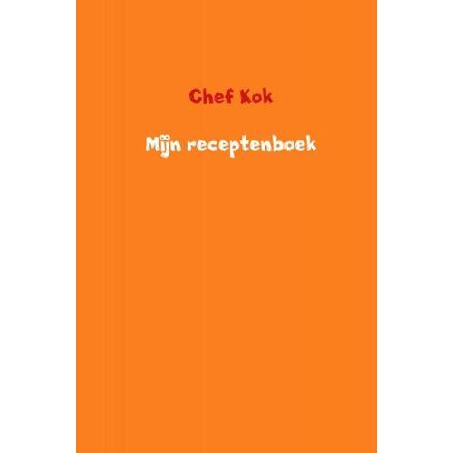 Mijn receptenboek - Chef Kok (ISBN: 9789402192001)