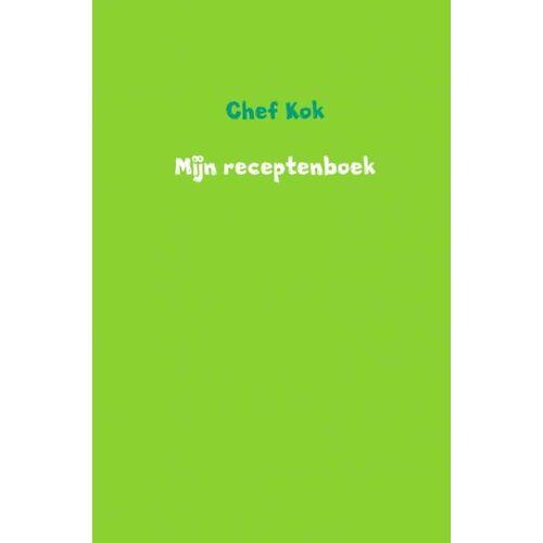 Mijn receptenboek - Chef Kok (ISBN: 9789402192063)