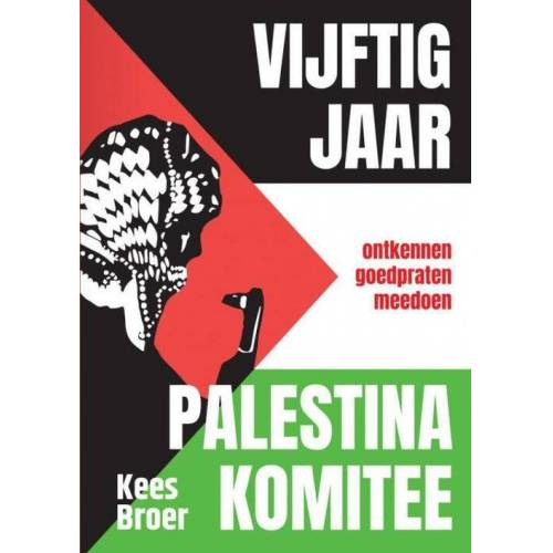 Vijftig jaar Palestina Komitee - Kees Broer (ISBN: 9789402199017)