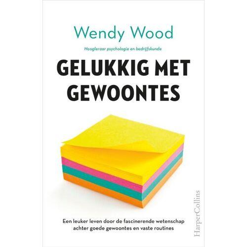 Gelukkig met gewoontes - Wendy Wood (ISBN: 9789402704327)