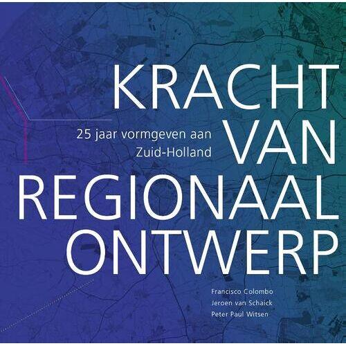 Kracht van Regionaal Ontwerp - Francisco Colombo (ISBN: 9789460100765)