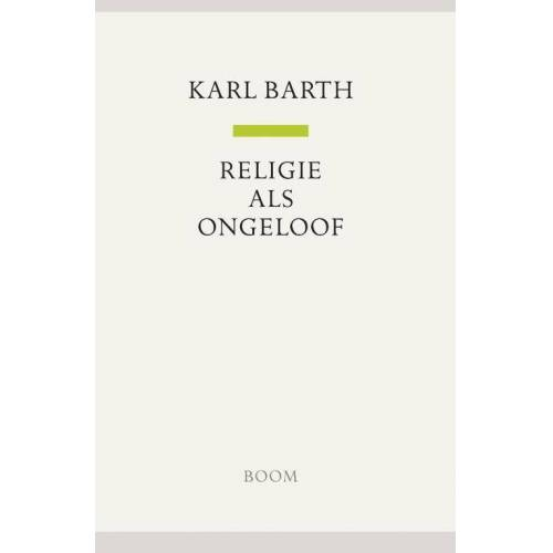 Religie is ongeloof - Karl Barth (ISBN: 9789461052940)