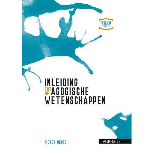 Inleiding tot de agogische wetenschappen (Herziene editie) - Pieter Meurs (ISBN: 9789461170934)