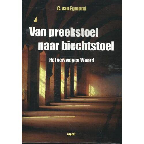 Van spreekstoel tot biechtstoel - Geertje van Egmond (ISBN: 9789461537645)