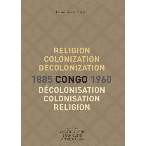 Religion, Colonization and Decolonization in Congo, 1885-1960. Religion, colonisation et décolonisation au Congo, 1885-1960 - (ISBN: 9789461662941)