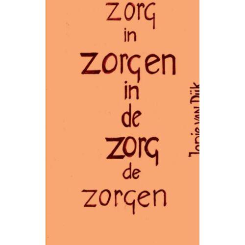 Zorgen in de gezondheidszorg en gezondheidszorg in de zorgen - Jopie van Dijk (ISBN: 9789461932037)