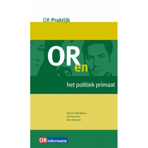 OR en het politiek primaat - Bob Vermaak, Els Huisman, Steven Jellinghaus (ISBN: 9789462151031)