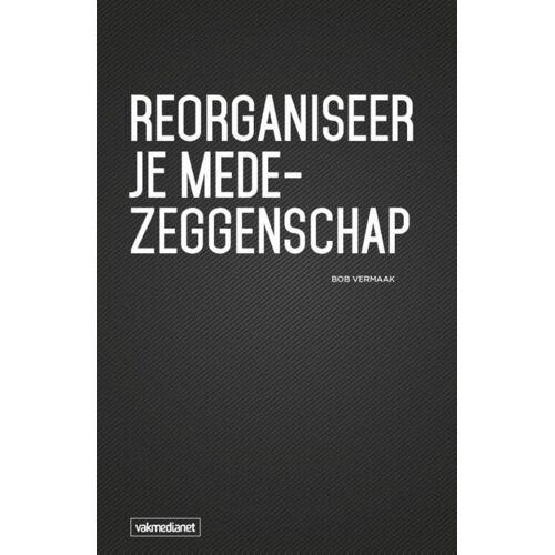 Reorganiseer je medezeggenschap - Bob Vermaak (ISBN: 9789462154070)
