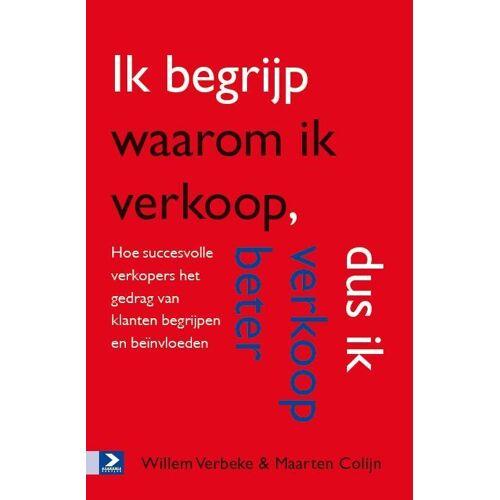 Ik begrijp waarom ik verkoop, dus ik verkoop beter - Maarten Colijn, Willem Verbeke (ISBN: 9789462201354)