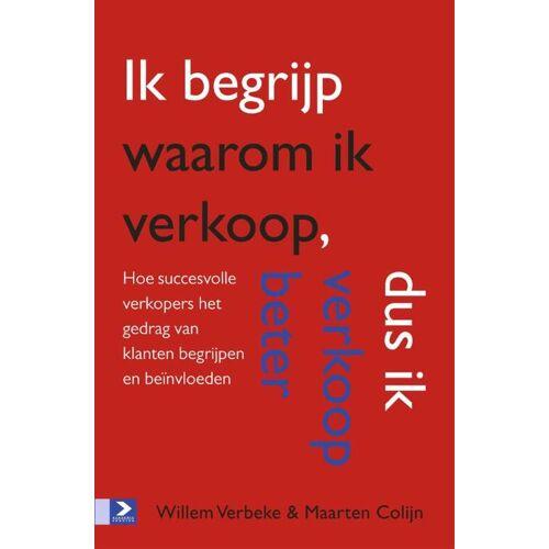 Ik begrijp waarom ik verkoop, dus ik verkoop beter - Maarten Colijn, Willem Verbeke (ISBN: 9789462201460)