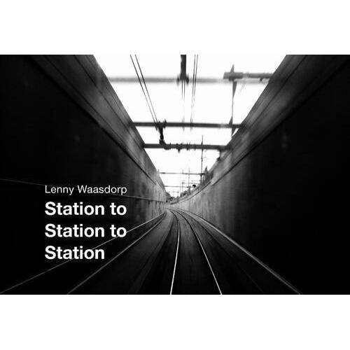 Station to station to station - Lenny Waasdorp (ISBN: 9789462261877)