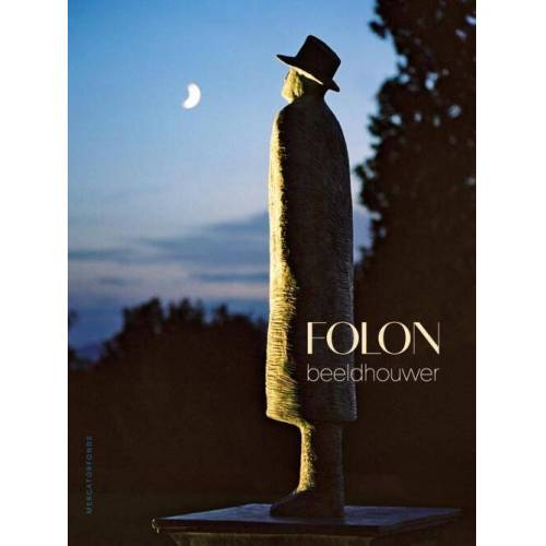 Folon. Beeldhouwer - (ISBN: 9789462302723)