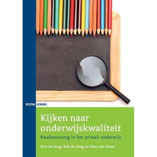 Kijken naar onderwijskwaliteit - Cees van Zoest, Kim de Jong, Rob de Jong (ISBN: 9789462364370)