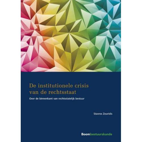 De dynamiek van bestuur en recht - Stavros Zouridis (ISBN: 9789462366817)