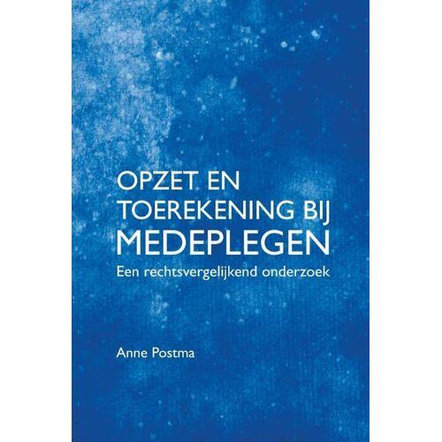 Opzet en toerekening bij medeplegen - Anne Postma (ISBN: 9789462400832)