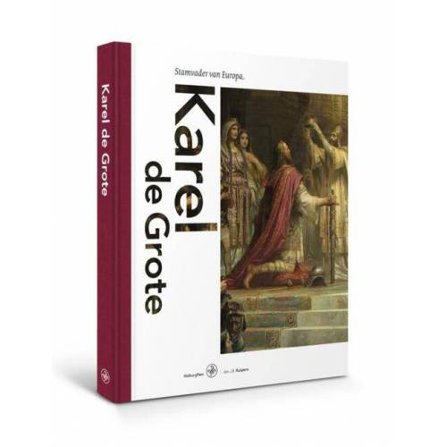 Karel de Grote - Jan J.B. Kuipers (ISBN: 9789462491427)