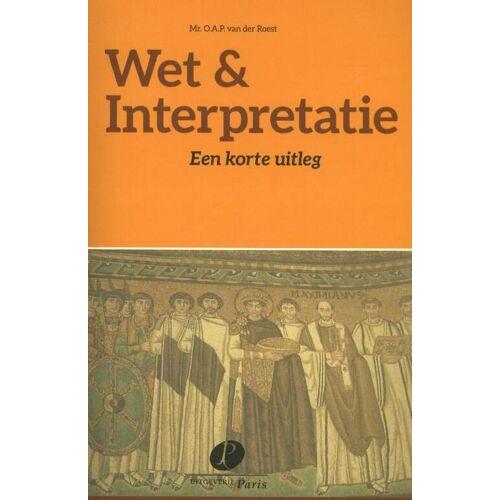 Wet & Interpretatie - O.A.P. van der Roest (ISBN: 9789462510692)