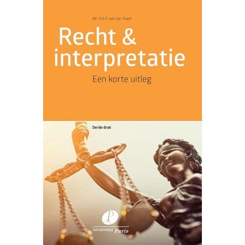 Recht & interpretatie - O.A.P. van der Roest (ISBN: 9789462511767)