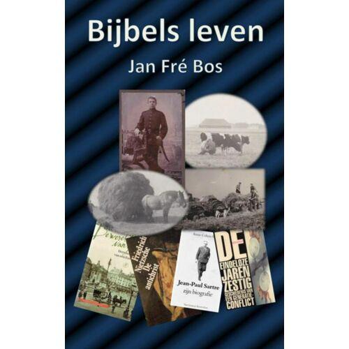 Bijbels leven - Jan Fre Bos (ISBN: 9789462547568)