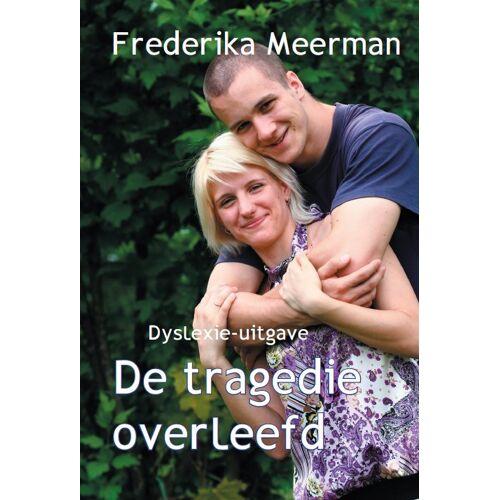 De tragedie overleefd - Frederika Meerman (ISBN: 9789462602182)