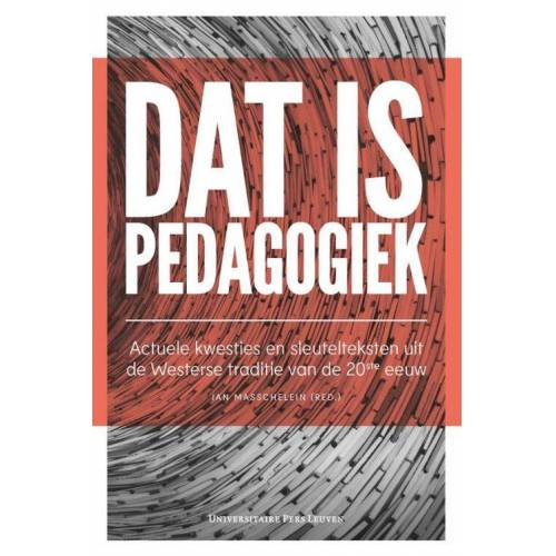 Dat is pedagogiek - Jan Masschelein (ISBN: 9789462701496)