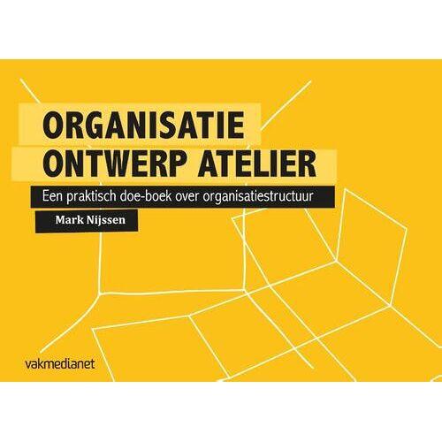 Organisatie ontwerp atelier - Mark Nijssen (ISBN: 9789462760271)