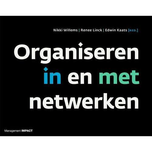 Organiseren in en met netwerken - Edwin Kaats, Nikki Willems, Renee Linck (ISBN: 9789462762077)