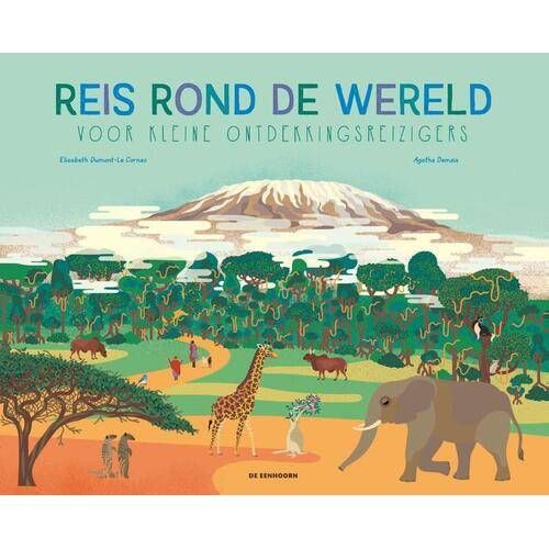 Reis rond de wereld voor kleine ontdekkingsreizigers - Agathe Demois, Elisabeth Dumont-Le Cornec (ISBN: 9789462914421)