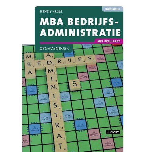 MBA Bedrijfsadministratie - Henny Krom (ISBN: 9789463170789)