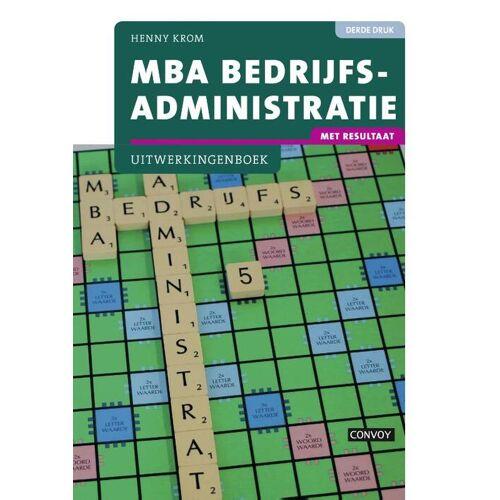 MBA bedrijfsadministratie - Henny Krom (ISBN: 9789463170796)