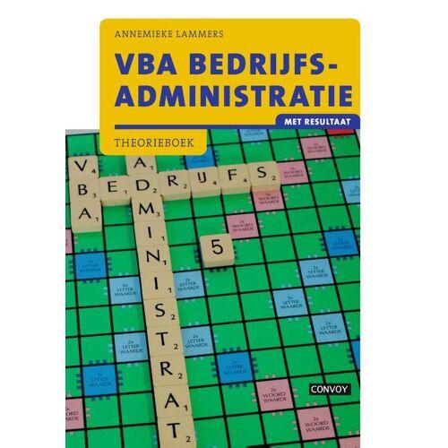 VBA Bedrijfsadministratie met resultaat Theorieboek - A. Lammers (ISBN: 9789463171045)