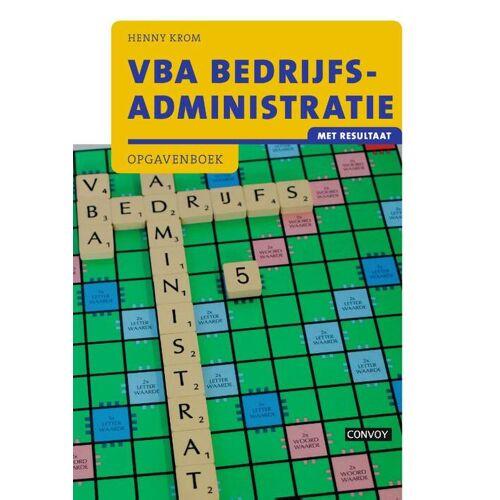 VBA Bedrijfsadministratie met resultaat - Henny Krom (ISBN: 9789463171052)