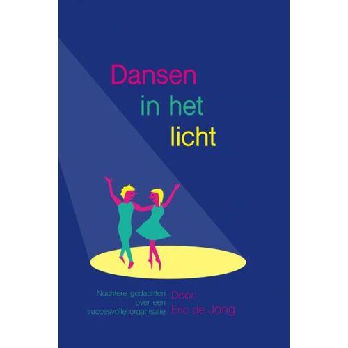 Dansen in het licht - Eric de Jong (ISBN: 9789463189576)