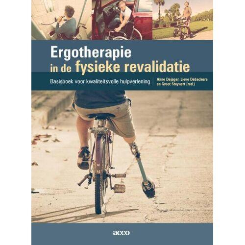 Ergotherapie in de fysieke revalidatie - Anne Dejager, Greet Steyaert, Lieve Debackere (ISBN: 9789463447065)