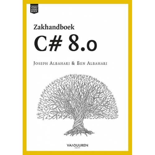 Zakhandboek C# 8.0 - Ben Albahari, Joseph Albahari (ISBN: 9789463561402)