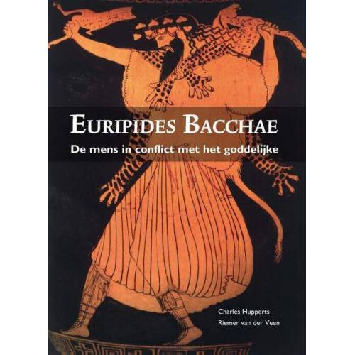Euripides Bacchae - Charles Hupperts, Riemer van der Veen (ISBN: 9789463640404)