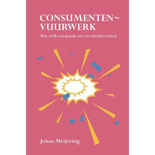 Consumentenvuurwerk - Johan Meijering (ISBN: 9789463653015)