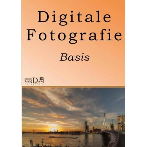 Basis Fotografie - Rene van Dam (ISBN: 9789463980401)