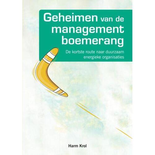 Geheimen van de managementboemerang - Harm Krol (ISBN: 9789463985208)