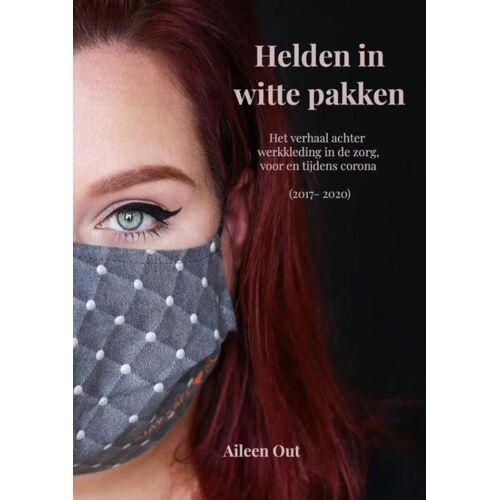 Helden in witte pakken - Aileen Out (ISBN: 9789464189704)