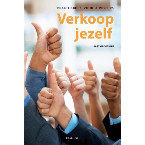 Verkoop jezelf - Bart Groothuis (ISBN: 9789490061074)