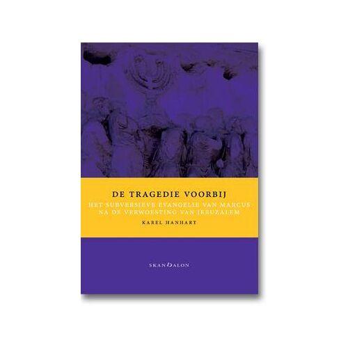 De tragedie voorbij - Karel Hanhart (ISBN: 9789490708580)