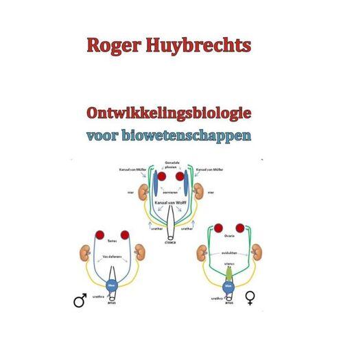 Ontwikkelingsbiologie voor biowetenschappen - Roger Huybrechts (ISBN: 9789491439896)
