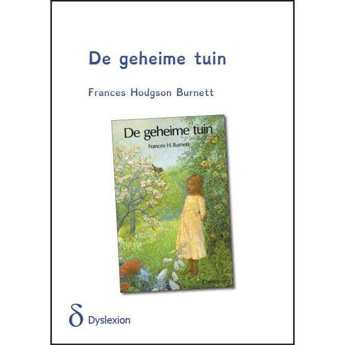 De geheime tuin (dyslexie uitgave) - Frances Hodgson Burnett (ISBN: 9789491638213)