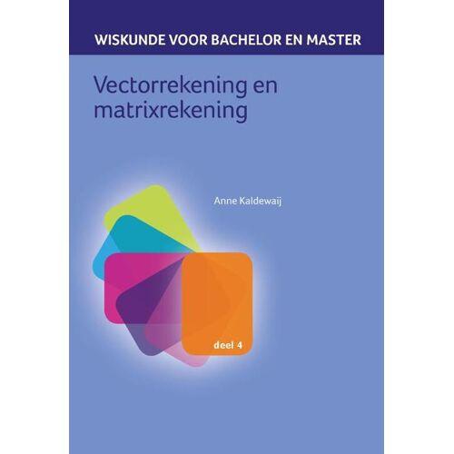 Vectorrekening en matrixrekening - Anne Kaldewaij (ISBN: 9789491764318)