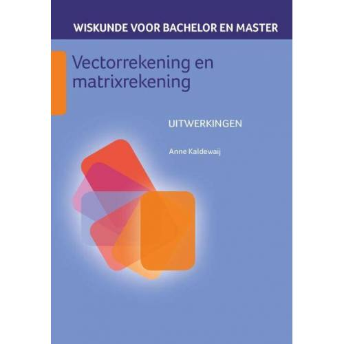 Vectorrekening en matrixrekening - Anne Kaldewaij (ISBN: 9789491764356)